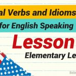 Phrasal Verbs and Idioms for English Speaking Lesson 1-01
