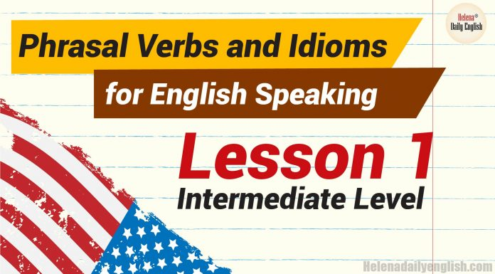 Phrasal Verbs and Idioms for English Speaking intermediate Lesson 1-01