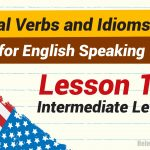 Phrasal Verbs and Idioms for English Speaking intermediate Lesson 10-01