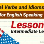 Phrasal Verbs and Idioms for English Speaking intermediate Lesson 8-01