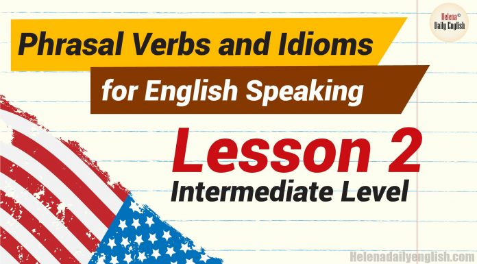 Phrasal Verbs and Idioms for English Speaking intermediate Lesson2-01